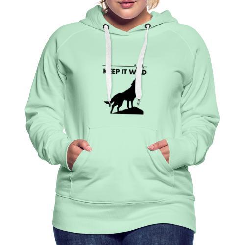 Keep it wild - Frauen Premium Hoodie