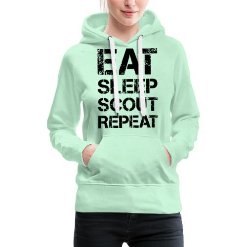 EAT SLEEP SCOUT REPEAT Kreide - Farbe frei wählbar - Frauen Premium Hoodie