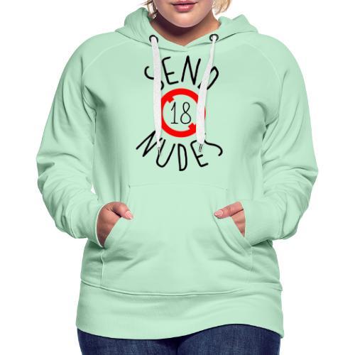Send Nudes (18) - Sweat-shirt à capuche Premium pour femmes