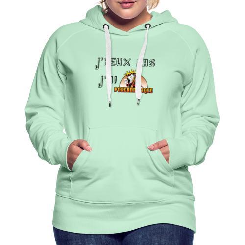 J'peux pas j'ai PB - Sweat-shirt à capuche Premium pour femmes