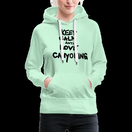 keep calm and love canyoning - Frauen Premium Hoodie