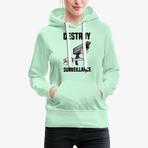 Destroy surveillance - Sweat-shirt à capuche Premium pour femmes