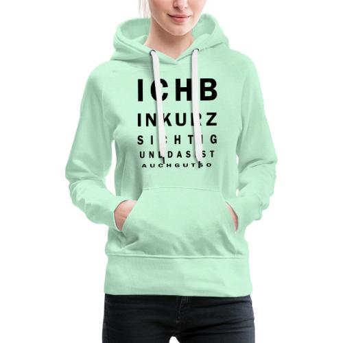 Kurzsichtig - Frauen Premium Hoodie