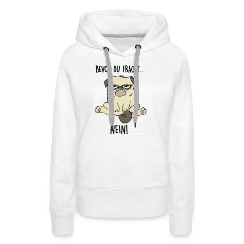 Vorschau: Bevor du fragst NEIN - Frauen Premium Hoodie