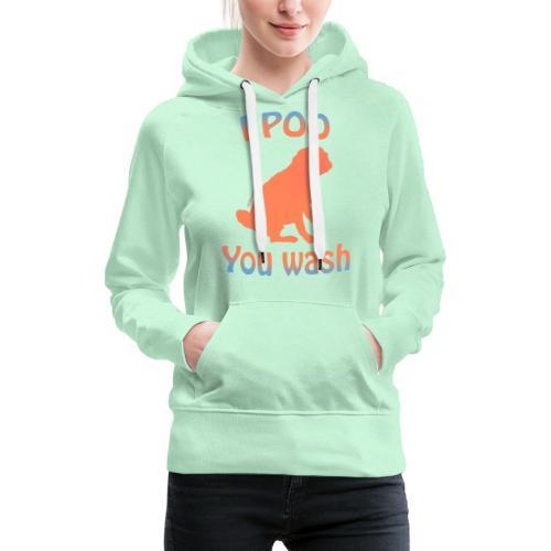 I poo you wash summer - Sweat-shirt à capuche Premium pour femmes