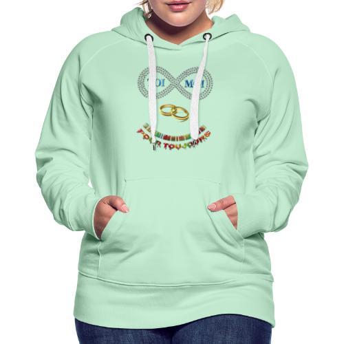 Toi et moi pour toujours - Sweat-shirt à capuche Premium pour femmes