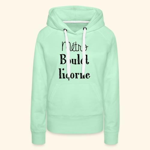 metro boulot licorne - Sweat-shirt à capuche Premium pour femmes