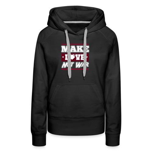 Make_love_not_war by Lattapon - Dame Premium hættetrøje