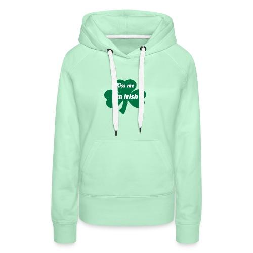 Kiss me I'm Irish - Frauen Premium Hoodie