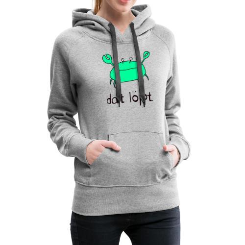 Ostfriesland FUN Shirt - Dat Löppt Strandkrabbe - Frauen Premium Hoodie