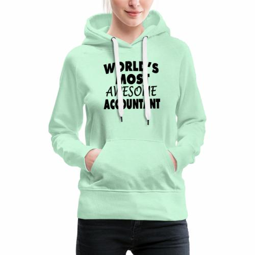 Black Design World s Most Awesome Accountant - Frauen Premium Hoodie