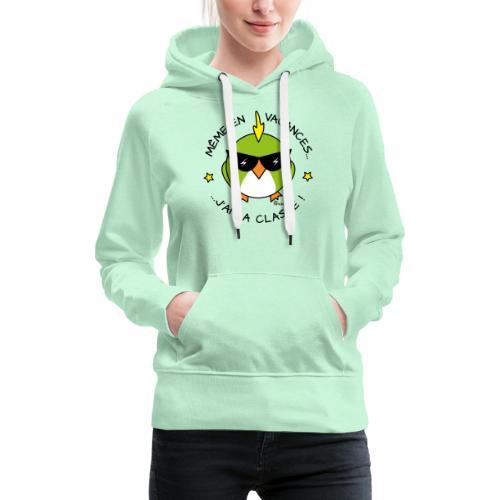 Oiseau Lunettes, Cadeau Instit, J'ai la Classe - Sweat-shirt à capuche Premium pour femmes