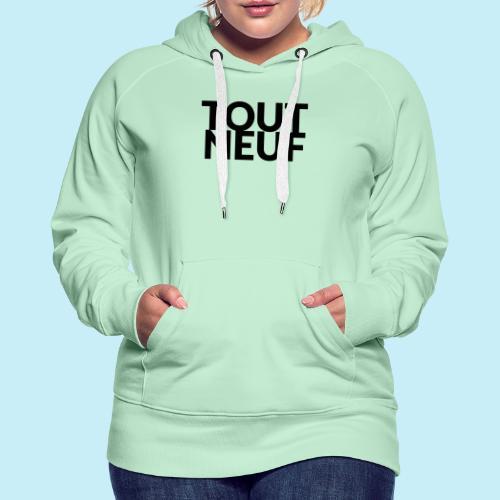 toute neuf - Sweat-shirt à capuche Premium pour femmes