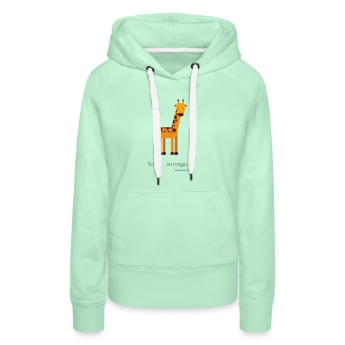 Ma girafe, so big ... so magical ! - Sweat-shirt à capuche Premium pour femmes