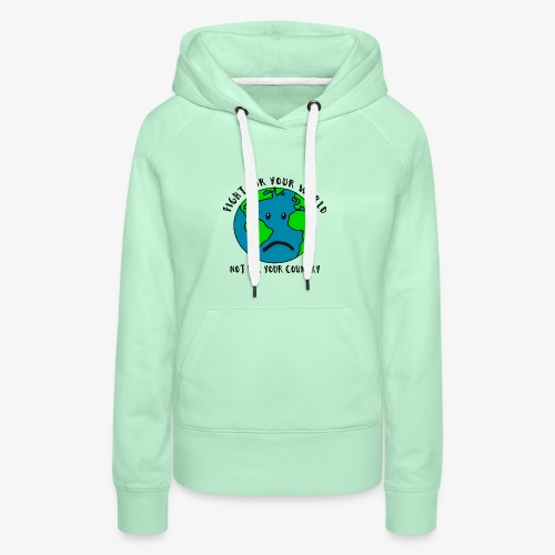 Fight for your world - Frauen Premium Hoodie