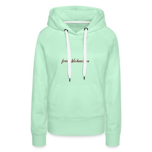 frohe Weihnachten spruch - Frauen Premium Hoodie