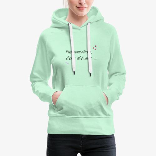 me connaitre c est m aimer - Sweat-shirt à capuche Premium pour femmes