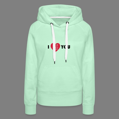i love you - Frauen Premium Hoodie