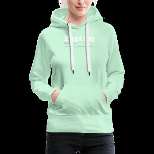 Erleuchtung - Frauen Premium Hoodie