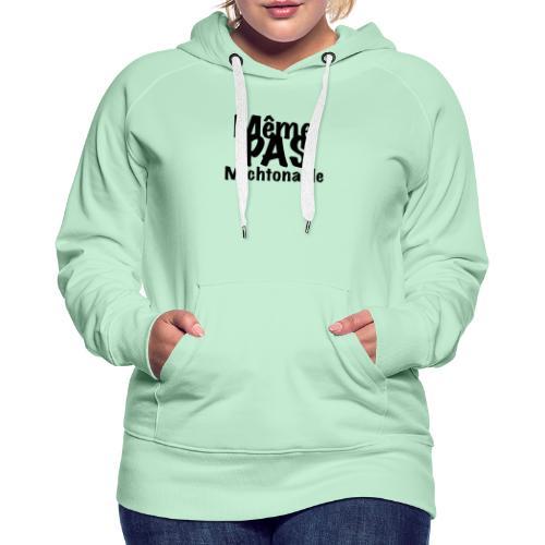 Même pas michtonable - Lettrage Black - Sweat-shirt à capuche Premium pour femmes