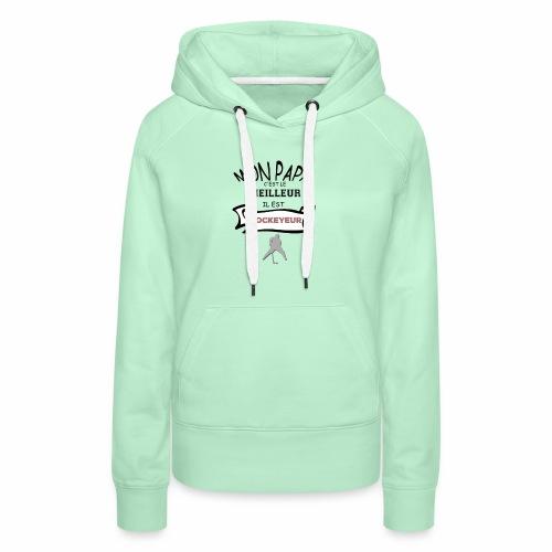 Papa Hockey 6 - Sweat-shirt à capuche Premium pour femmes