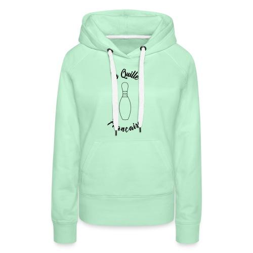 La quille Française Simple Noir - Sweat-shirt à capuche Premium pour femmes