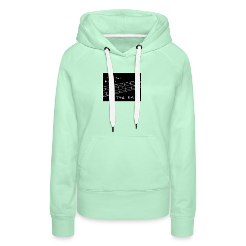 I M ALL ABOUT THE BASS - Women's Premium Hoodie