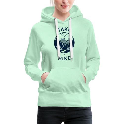take a hike 2 - Frauen Premium Hoodie