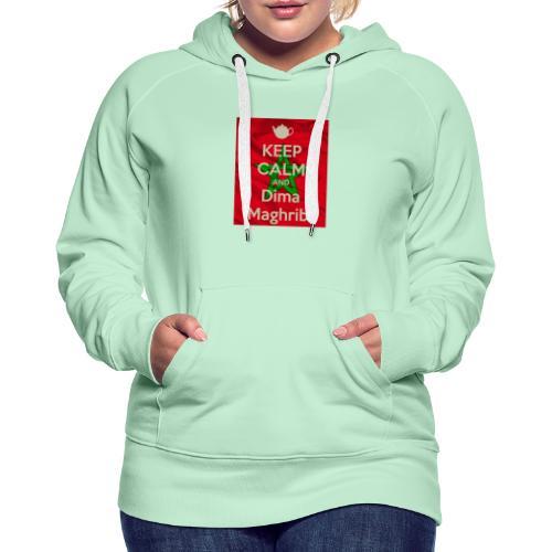 keep calm and dima maghrib - Sweat-shirt à capuche Premium pour femmes