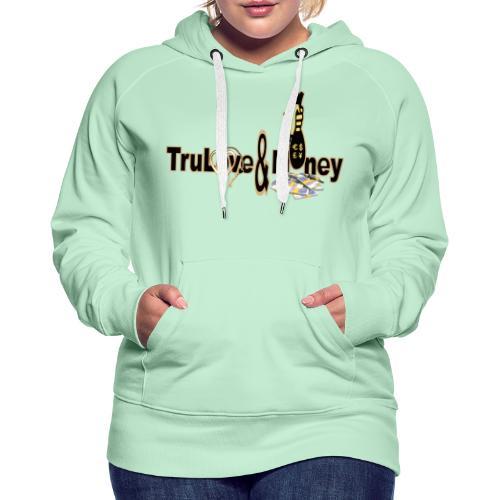 TruLove&Money - Women's Premium Hoodie