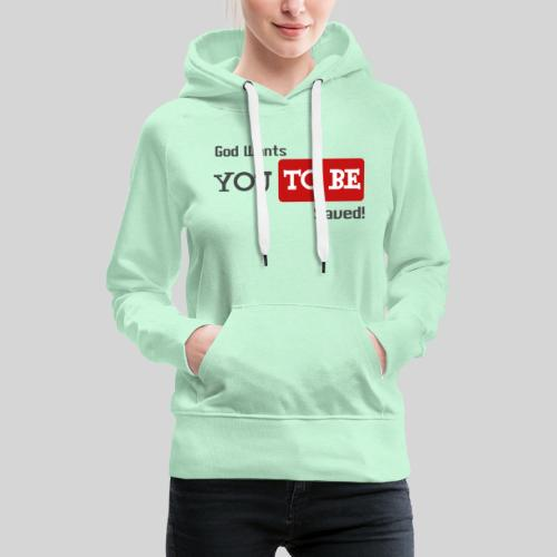 God wants you to be saved Johannes 3,16 - Frauen Premium Hoodie