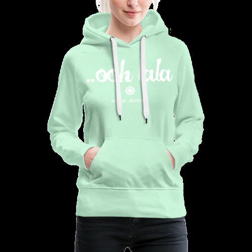 ooh lala - Frauen Premium Hoodie