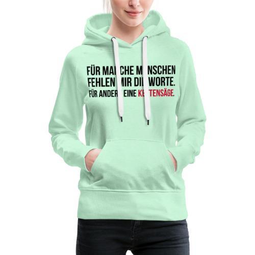 PSYCHO-Edition: Kettensäge Shirt fehlende Worte - Frauen Premium Hoodie