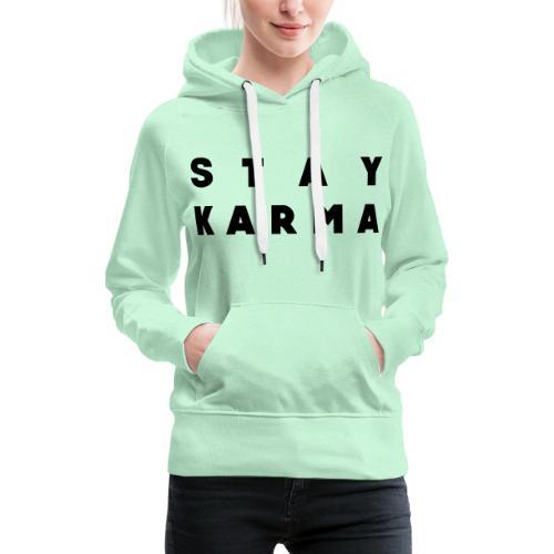 Stay Karma - Felpa con cappuccio premium da donna