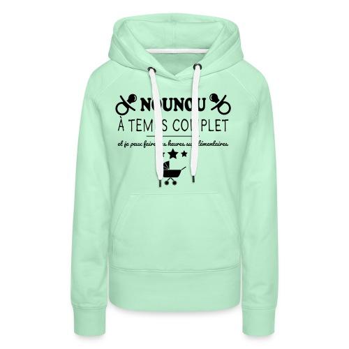 nounou a temps complet - Sweat-shirt à capuche Premium pour femmes