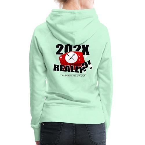 202X really?! - Frauen Premium Hoodie