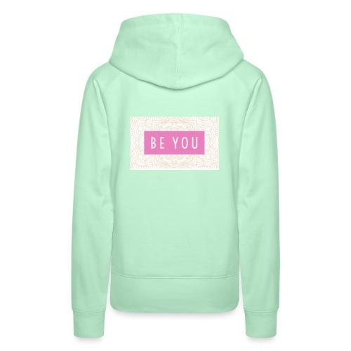 BE YOU - Frauen Premium Hoodie
