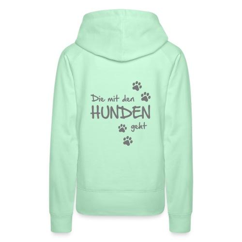 Vorschau: Die mit den Hunden geht - Frauen Premium Hoodie