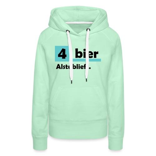 Vier-Bier-Aub - Vrouwen Premium hoodie