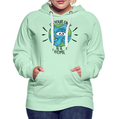 I'm your only home - Women's Premium Hoodie