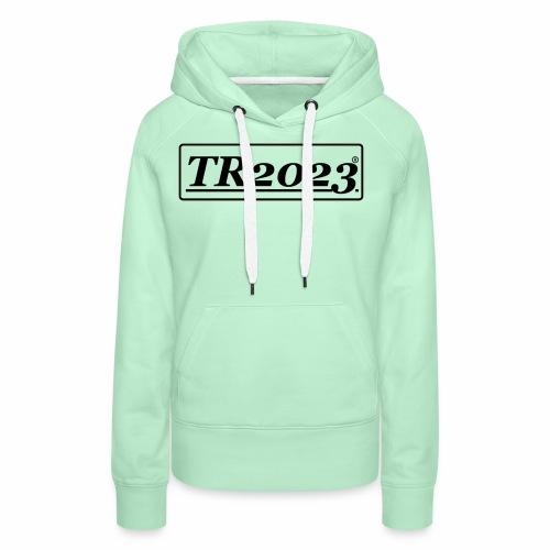 TR2023 #TR2023 schwarz - Frauen Premium Hoodie