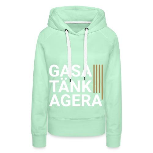T-shirt för inspiration. Gasa-Tänk-Agera - Premiumluvtröja dam