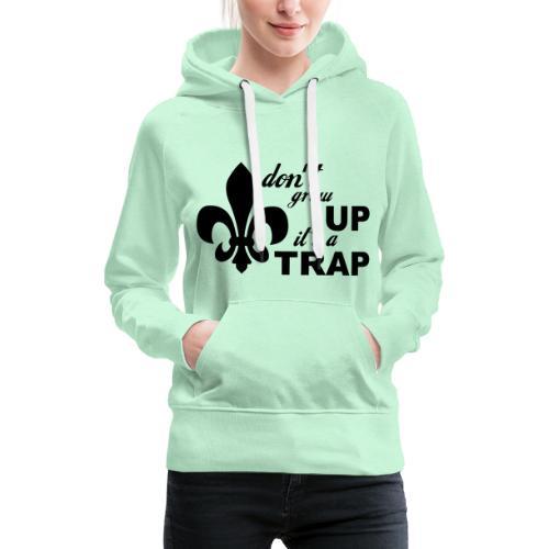 Don't grow up… Typo mit Lilie - Farbe frei wählbar - Frauen Premium Hoodie