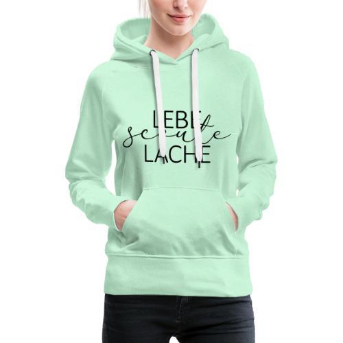 Lebe Scoute Lache Lettering - Farbe frei wählbar - Frauen Premium Hoodie
