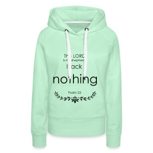the lord is my shepherd, I lack nothing t-shirt - Women's Premium Hoodie