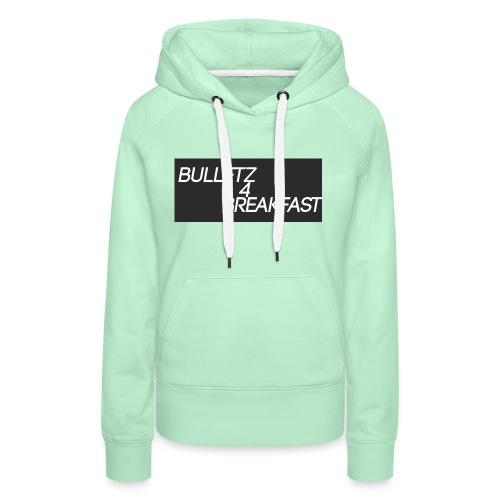 bulletz4breakfast_t-shirt - Women's Premium Hoodie