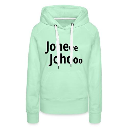 Premium T-Shirt Johee Johoo - Vrouwen Premium hoodie