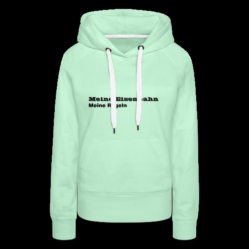 Meine Eisenbahn Meine Regeln - Frauen Premium Hoodie