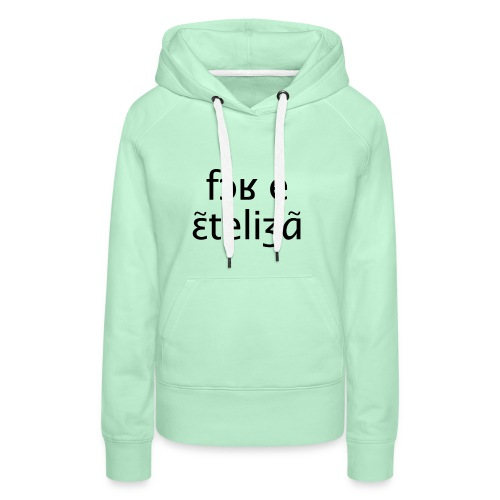 Fort et intelligent - Sweat-shirt à capuche Premium pour femmes