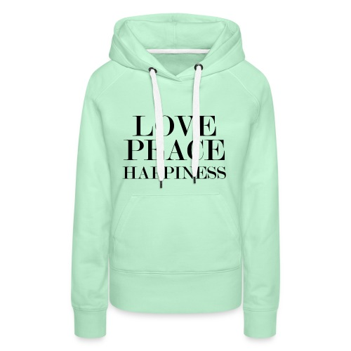 Love Peace Happiness - Frauen Premium Hoodie